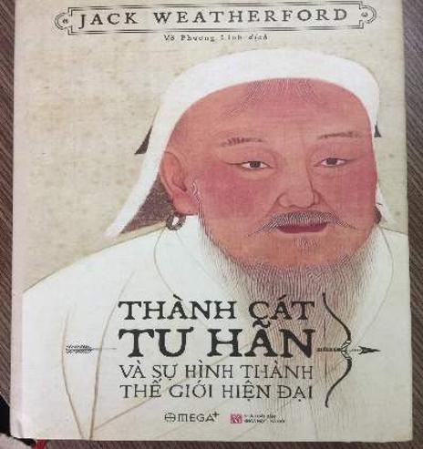 """""""Genghis khan and the making of the modern world"""" бүтээл Вьетнам хэлээр орчуулагдаж хэвлэгдэн гарав"""